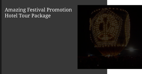 Amazing Festival Promotion Hotel Tour Package