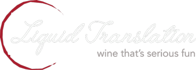 Liquid Translation | Wine That's Serious Fun