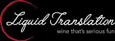 Liquid Translation   Wine That's Serious Fun