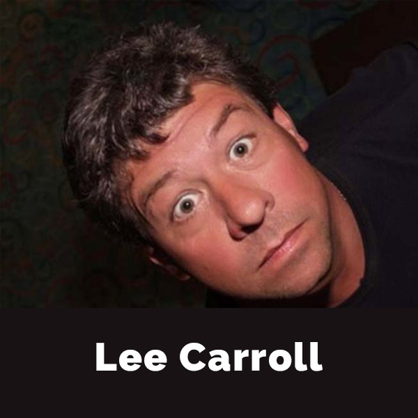 Lee Carroll - Comedian