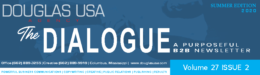 The Dialogue newsletter from the DOUGLAS USA Agency of Columbus, Miss. and Tuscaloosa