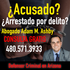 Abogado en Mesa Arizona de defensa criminal